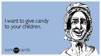 I want to give candy to your children