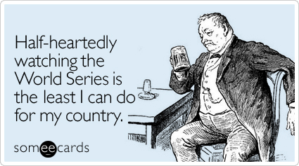 Half-heartedly watching the World Series is the least I can do for my country