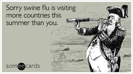 Sorry swine flu is visiting more countries this summer than you